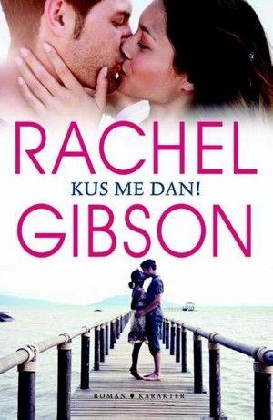 Rachel Gibson - Kus me dan! // Bestsellerauteur Gibson staat garant voor onvervalste romantiek.Hij is niet op zoek naar liefde. Hij is niet eens op zoek naar seks... Dus waarom is weerstand bieden aan de zuidelijke charmes van Vivian het moeilijkste wat hij ooit heeft gedaan