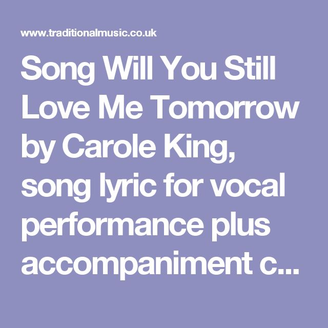 Snap Song Will You Still Love Me Tomorrow by Carole King, song lyric ...