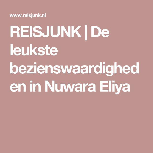 REISJUNK | De leukste bezienswaardigheden in Nuwara Eliya