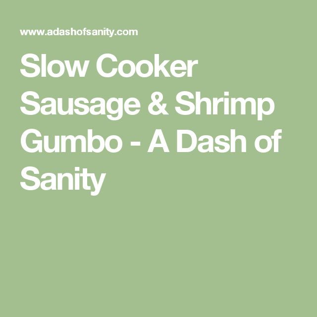 Slow Cooker Sausage & Shrimp Gumbo - A Dash of Sanity