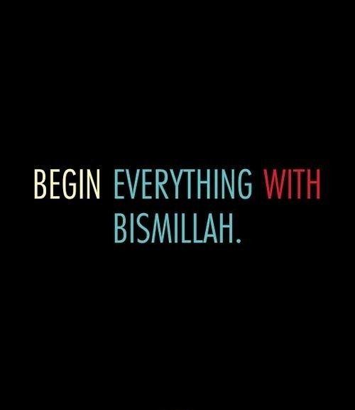 begin everything with bismillah