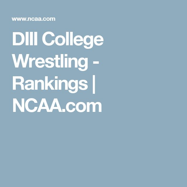 DIII College Wrestling - Rankings | NCAA.com