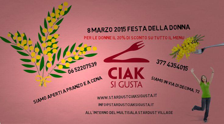 Festa della Donna al Ciak si Gusta il 20% di sconto su tutto il menu @ Ciak si Gusta presso lo Stardust Village - 08-Mar