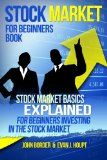 Stock Market for Beginners Book: Stock Market Basics Explained for Beginners Investing in the Stock Market (The Investing Series) (Volume 1) - http://www.tradingmates.com/investing/must-read-investing/stock-market-for-beginners-book-stock-market-basics-explained-for-beginners-investing-in-the-stock-market-the-investing-series-volume-1/