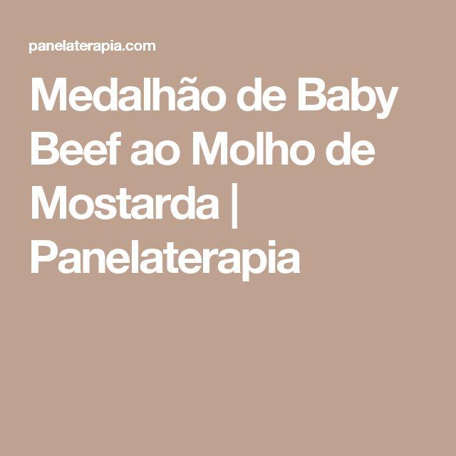 Medalhão de Baby Beef ao Molho de Mostarda   Panelaterapia