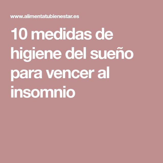 10 medidas de higiene del sueño para vencer al insomnio