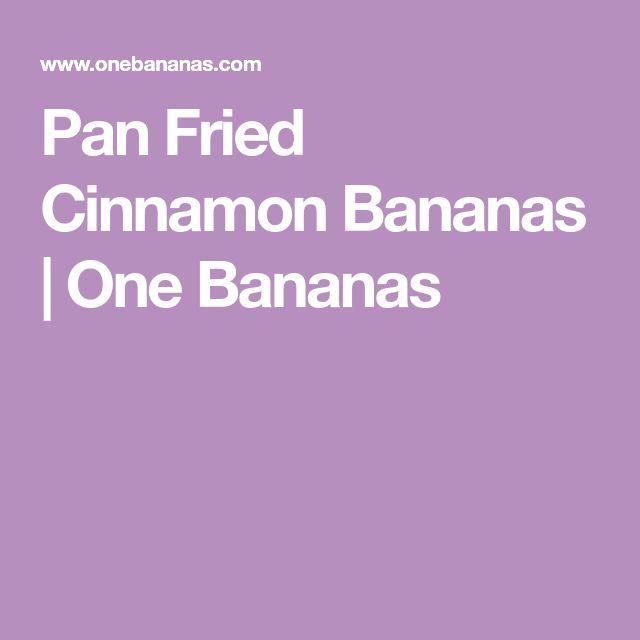 Pan Fried Cinnamon Bananas | One Bananas