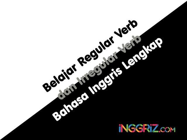 Belajar Regular Verb dan Irregular Verb Bahasa Inggris Lengkap