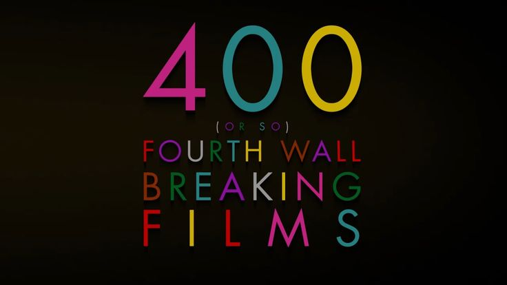 400 Fourth Wall Breaking Films Supercut