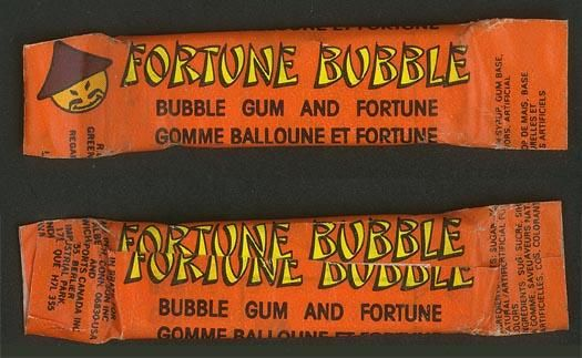 Fortune bubble gum, mildly offensive I know, but it made me excited to get this on Halloween.
