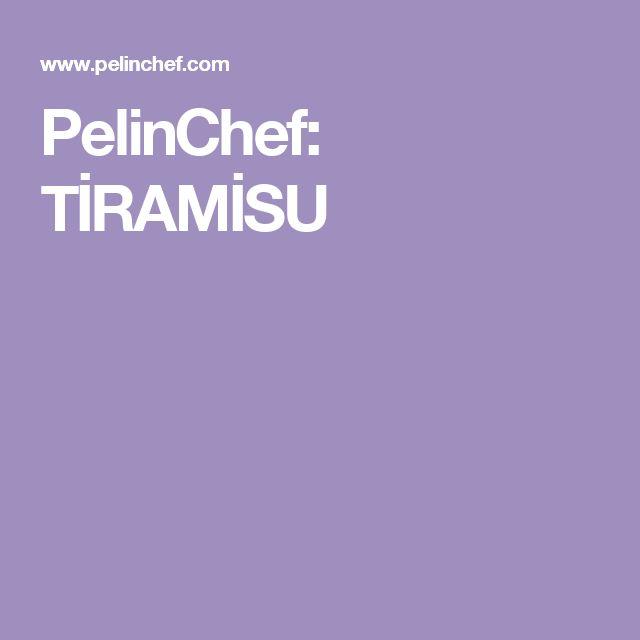 PelinChef: TİRAMİSU