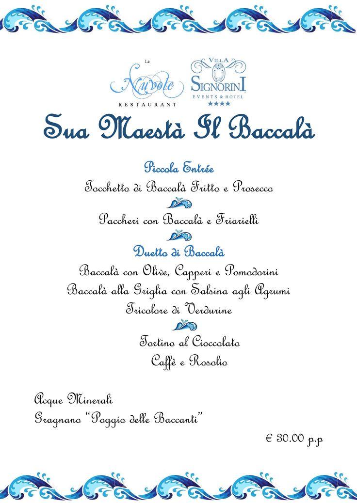 """Scopri il Menù del Nostro Ristorante """"Le Nuvole"""" dedicato a Sua Maestà il Baccalà!!!"""