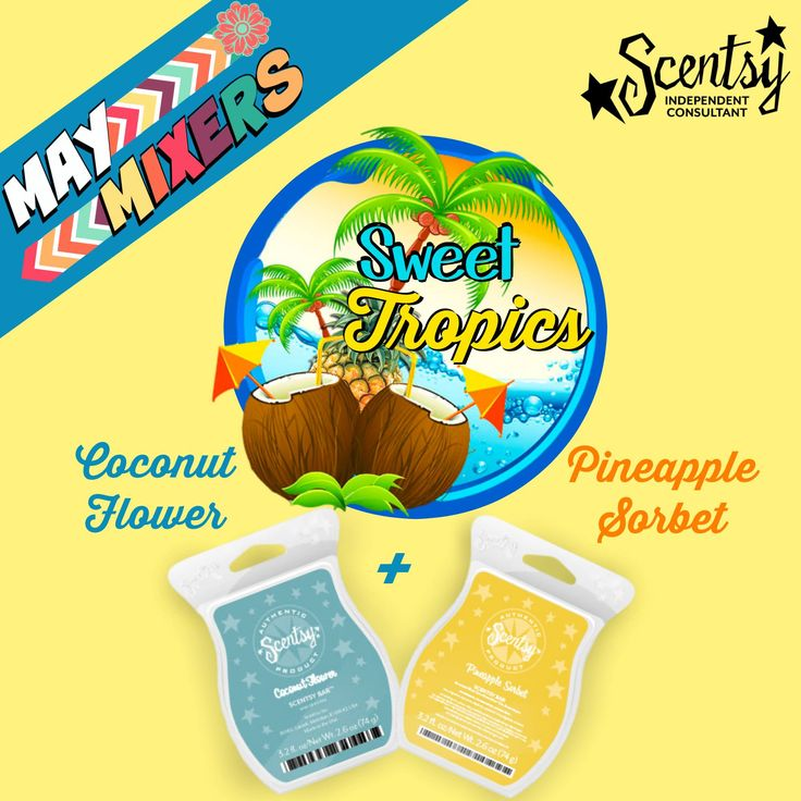 Scentsy recipe: Sweet Tropics! Oh how I love these #MayMixers http://rcanges.scentsy.us