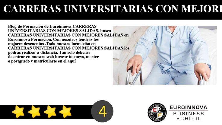 CARRERAS UNIVERSITARIAS CON MEJORES SALIDAS - Blog de Formación de Euroinnova:    CARRERAS UNIVERSITARIAS CON MEJORES SALIDAS. busca  CARRERAS UNIVERSITARIAS CON MEJORES SALIDAS en Euroinnova Formación. Con nosotros tendrás los mejores descuentos .Toda nuestra formación en CARRERAS UNIVERSITARIAS CON MEJORES SALIDAS los podrás realizar a distancia.     Tan solo deberás de entrar en nuestra web buscar tu curso master o postgrado y matricularte en el aquí podrás buscar tu master o curso online…