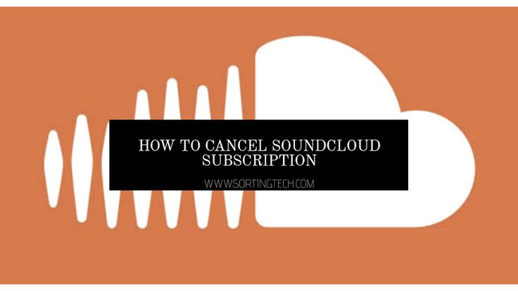How to unsubscribe from soundcloud pro go pro unlimited