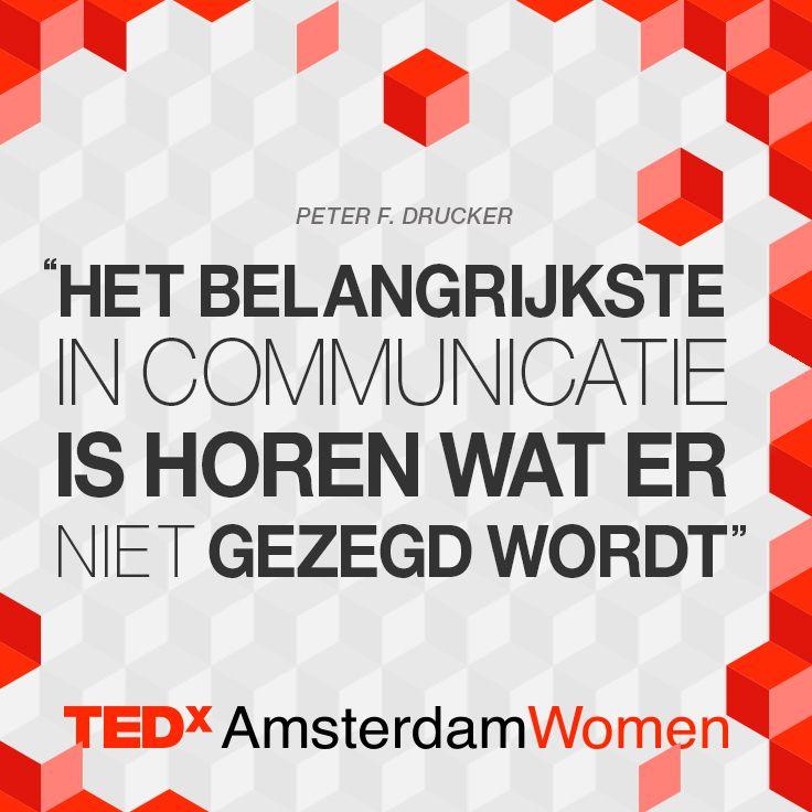 ''het belangrijkste in communicatie is horen wat er niet gezegd wordt'' - Peter F. Drucker