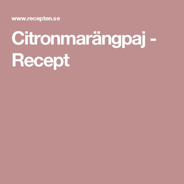 Citronmarängpaj - Recept