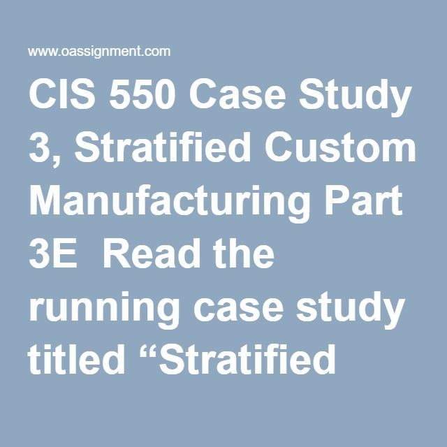 "CIS 550 Case Study 3, Stratified Custom Manufacturing Part 3E  Read the running case study titled ""Stratified Custom Manufacturing"" located in Part 3E of the textbook. Write a three to four (3-4) page paper in which you: 1.Speculate whether it is a violation of the law for an employee to remove confidential records from the workplace without permission, without special controls, and against policy. 2.Recommend a punishment for a policy violation involving removal of confidential records for…"