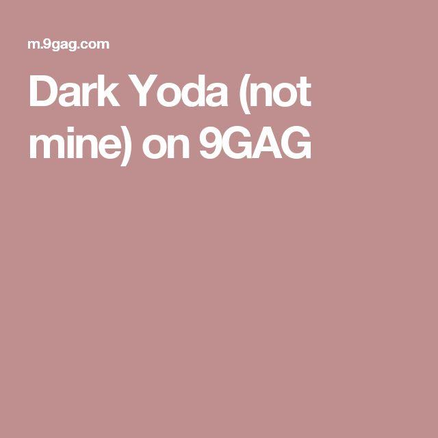 Dark Yoda (not mine) on 9GAG