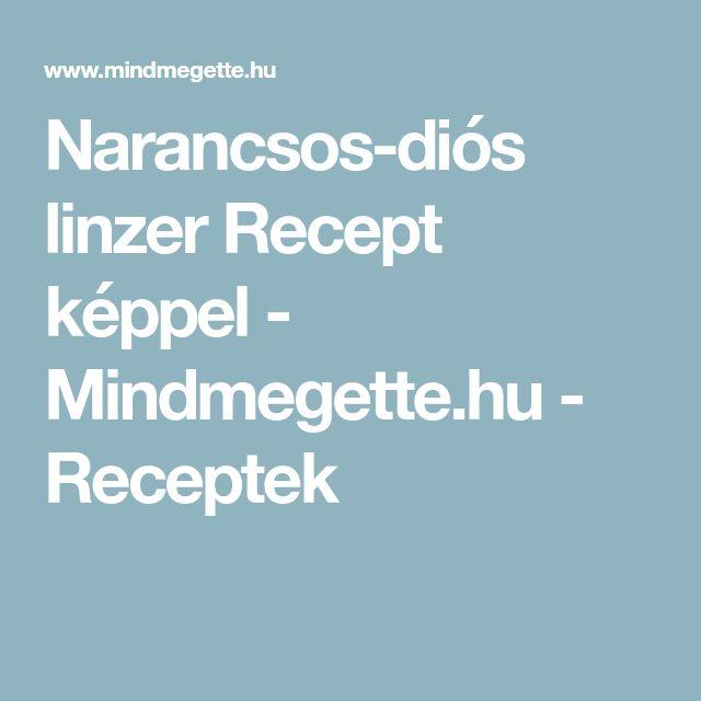 Narancsos-diós linzer  Recept képpel - Mindmegette.hu - Receptek