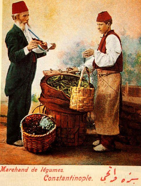 Osmanlı dönemi sebzeci (manav) Marchand de légumes - Constantinople.