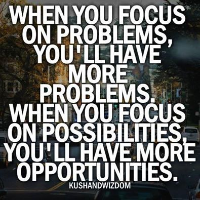 Want more opportunities? Focus on possibilities! #quote #inspiration