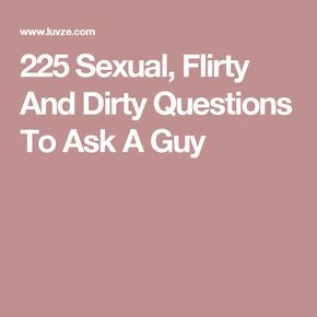 cute and flirty questions to ask a guy relationship