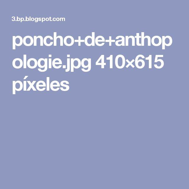 poncho+de+anthopologie.jpg 410×615 píxeles