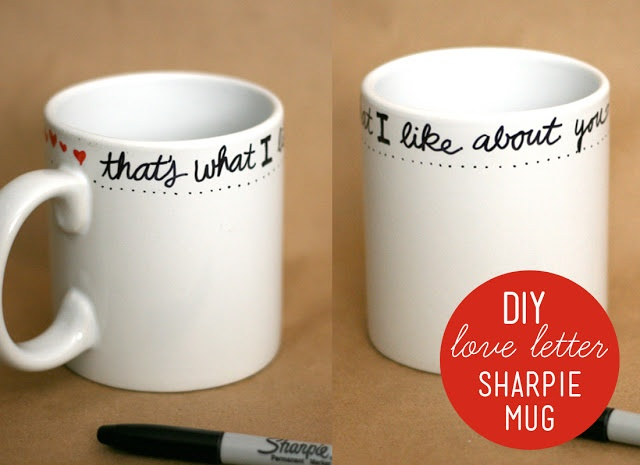 DIY Sharpie Mug. Write on a plain white mug with a sharpie, bake in a 350 deg. oven for 30 minutes to make it permanent.