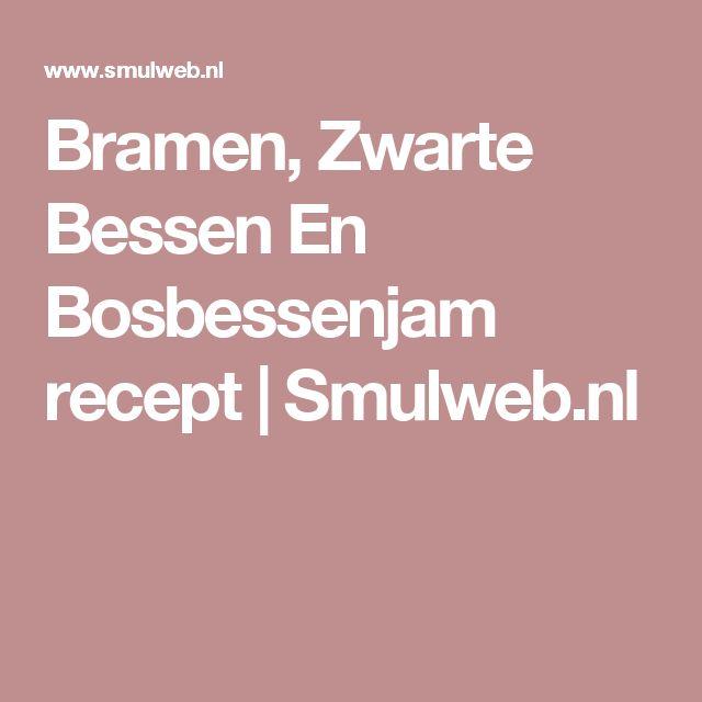 Bramen, Zwarte Bessen En Bosbessenjam recept   Smulweb.nl