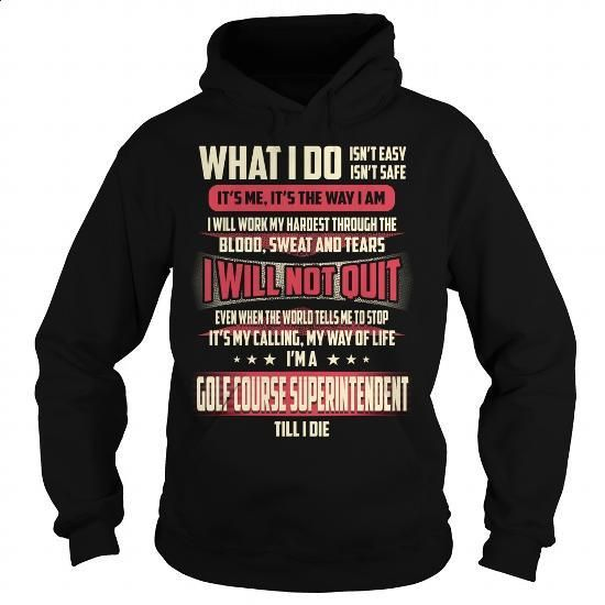 Golf Course Superintendent Job Title - What I do - #clothes #hoody. ORDER HERE => https://www.sunfrog.com/Jobs/Golf-Course-Superintendent-Job-Title--What-I-do-Black-Hoodie.html?60505