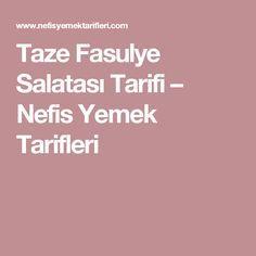 Taze Fasulye Salatası Tarifi – Nefis Yemek Tarifleri
