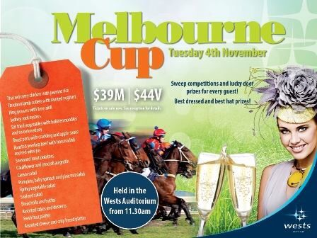 Melbourne Cup at Wests!!! Doors open at 11.30am - enjoy a fantastic buffet whilst watching the race that stops the nation!! $39M | $44V