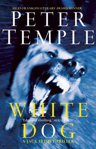 White Dog (2003) - Jack Irish # 4 - Peter Temple