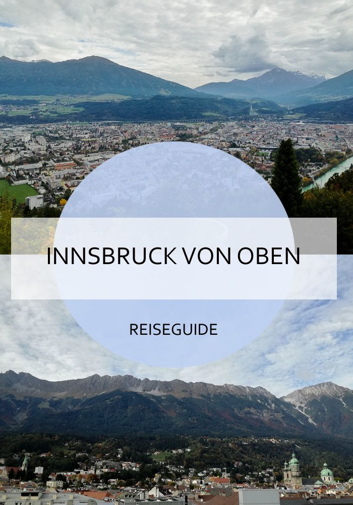 Ich zeige dir einige interessante Spots, von denen du einen tollen Ausblick auf Innsbruck hast und die Hauptstadt von Tirol von oben erleben kannst! #innsbruck #tirol #ausblick #vonoben #städtetrip #citytrip #berge #sightseeing #hochhinaus #alpen #dachterasse