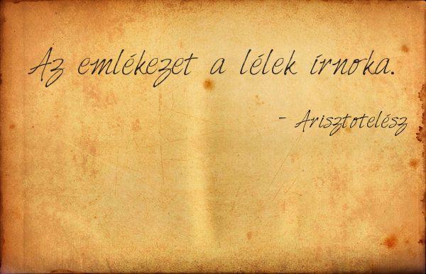 Az emlékezet a lélek írnoka. - Arisztotelész || Old Paper by struckdumb on DeviantART: http://struckdumb.deviantart.com/art/Old-Paper-85821415