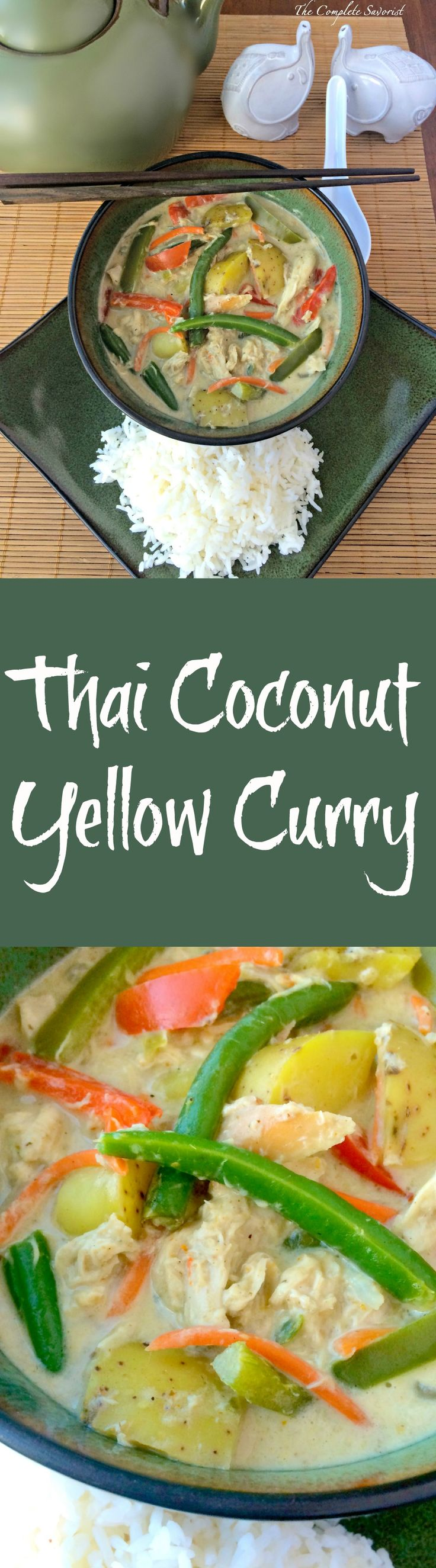 Thai Coconut Yellow Curry ~ Chicken, sweet coconut milk, yellow curry paste and veggies. ~ The Complete Savorist