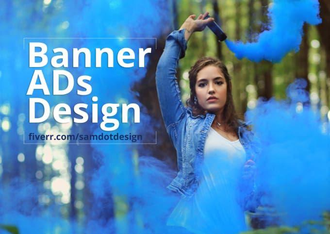 For only $10, samdotdesign will make banner ads design. | Dear client! Are you looking for Expert Banner Ads design for your Facebook page, Twitter, Linkedin, Instagram,Web slider, Web banner etc?Web HeaderWeb BannerWeb AdsGoogle AdsFacebook | On Fiverr.com