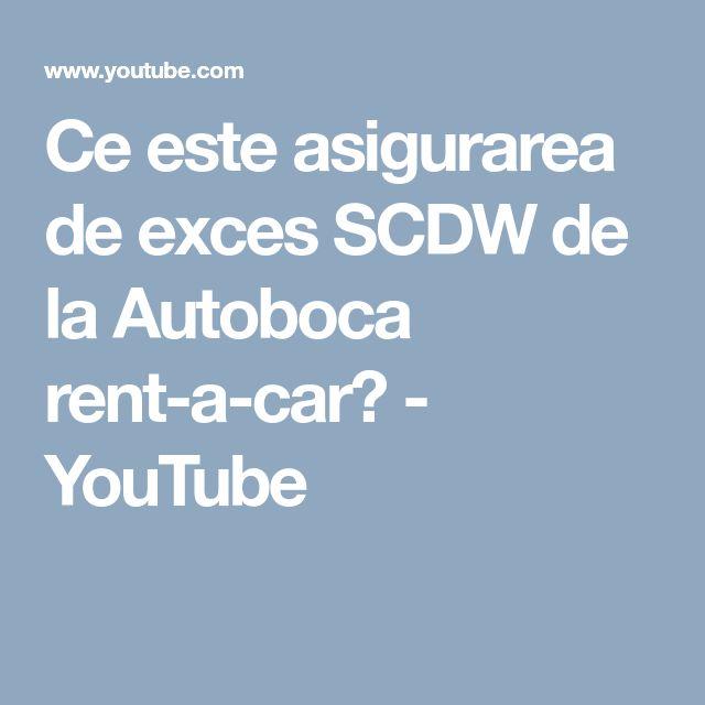 Ce este asigurarea de exces SCDW de la Autoboca rent-a-car? - YouTube