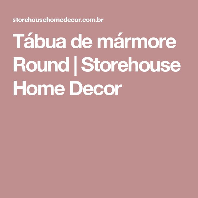 Tábua de mármore Round | Storehouse Home Decor
