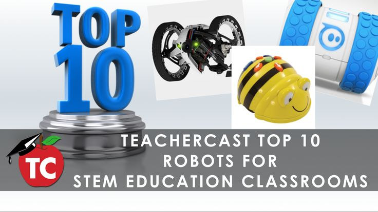 Top 10 Educational Robots to use in your STEM Classrooms by @SamPatue · TeacherCast Educational Broadcasting NetworkbySam Patterson - Page 10