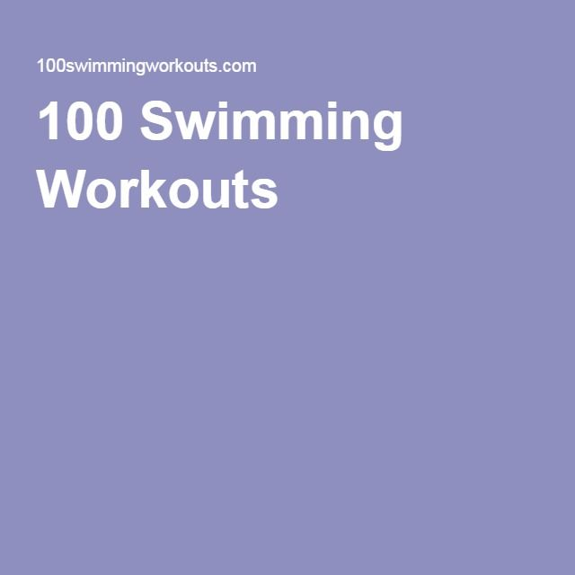 100 Swimming Workouts