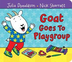 Belle's Bedtime Reads - Goat Goes to Playgroup by Julia Donaldson   Great bedtime read suggestions vetted by 4 year old Isablle  #bedtimereads #preschool #juliadonaldson