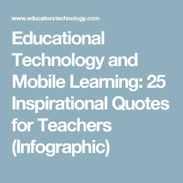 Famous Quotes About Technology In Education: 17 Best Inspirational Quotes For Teachers On Pinterest