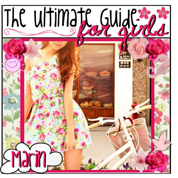 Hello girlies! It's Marin here (@pandagirl17)  So. This is your new guide to everything girly and more! I've collected a bunch of topics, and I'm going to put t...