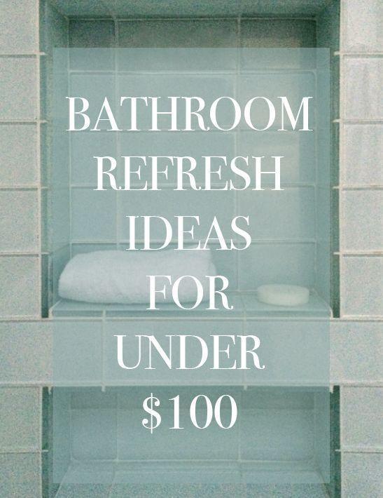 Bathroom Refresh Ideas Under $100 /