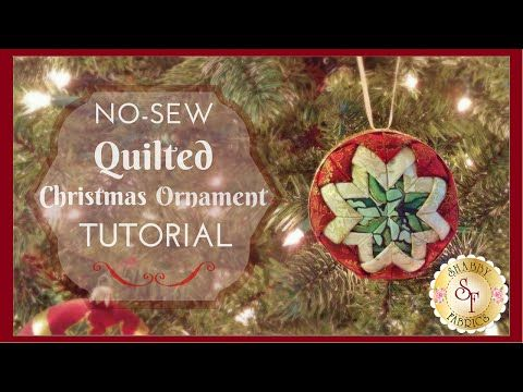 """""""No Sew"""" Quilted Christmas Ornament - Shabby Fabrics - YouTube"""