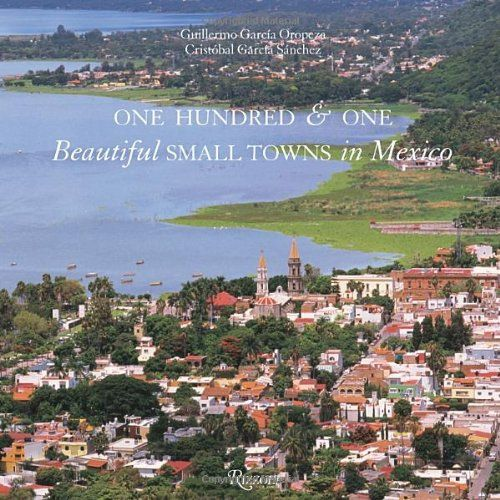 One Hundred & One Beautiful Small Towns in Mexico
