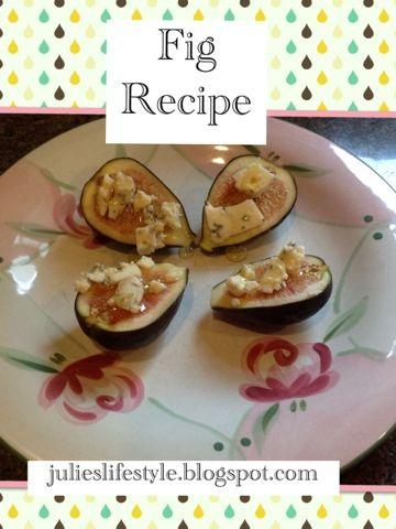 Julie's Lifestyle: Summer Fig Recipe