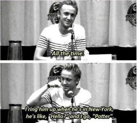 "Because he still calls Daniel Radcliffe ""Potter."""